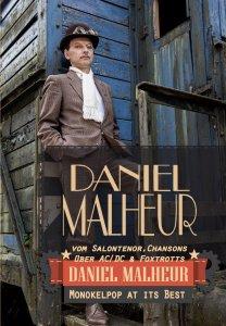 Daniel Malheur - FR 19:00 Uhr, SA 18:00 Uhr